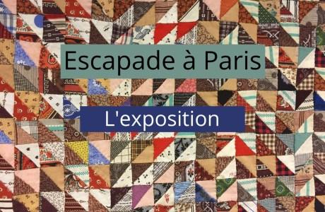 Escapade à Paris – l'exposition sur les anciens quilts américains