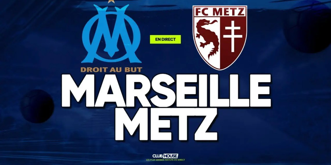 Regarder Marseille vs Metz en streaming live