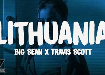 """Big Sean est de retour avec """"Lithuania""""en feat avec Travis Scott"""