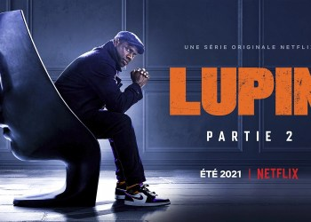 La bande annonce de Lupin partie 2 Enfin dévoilé !