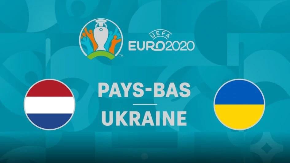 Euro 2021 : Regarder Pays-Bas - Ukraine en streaming live
