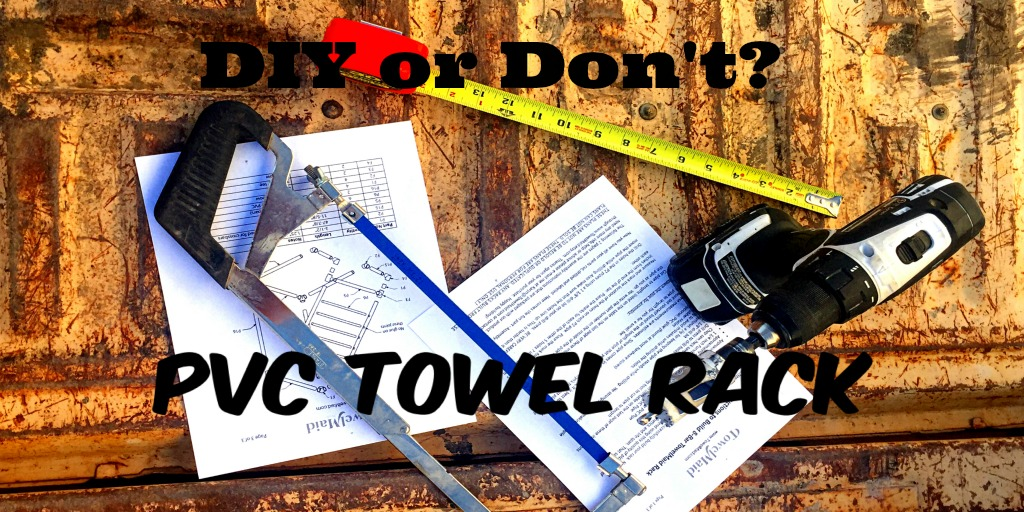 Should You Build the PVC Towel Rack?
