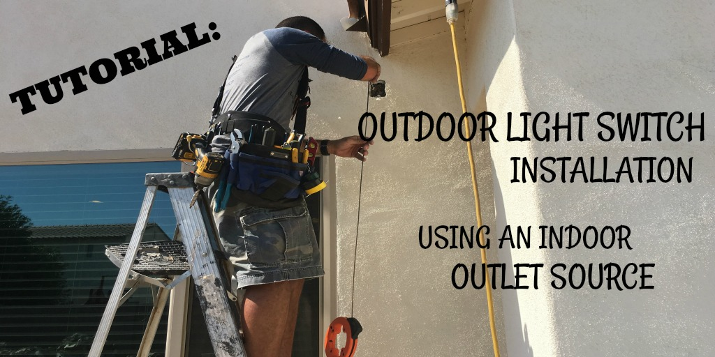 Tutorial Outdoor Light Switch Installation