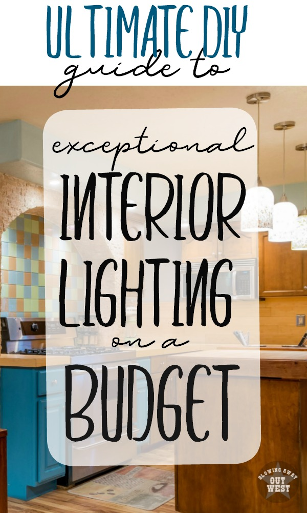 Ultimate DIY Guide to Exceptional Interior Lighting on a Budget: Guide to Interior Lighting installation for the DIYer | blowingawayoutwest.com -Budget Interior Lighting Solutions for the Do-It-Yourselfer #budgetlighting #interiorlighting #pendantlighting #cabinetlighting #lightinginstallation #smartlighting #interiorlightdesigns