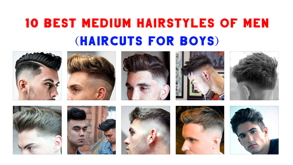 10 Best Medium Hairstyles Of Men Haircuts For Boys 2019