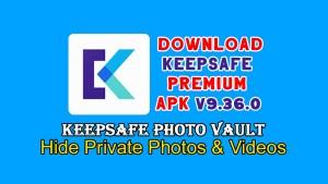 Keepsafe Premium Apk v9.36.0 Full Version Free Download