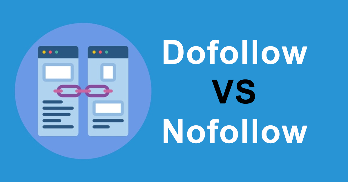 What Is The Difference between DoFollow and Nofollow?