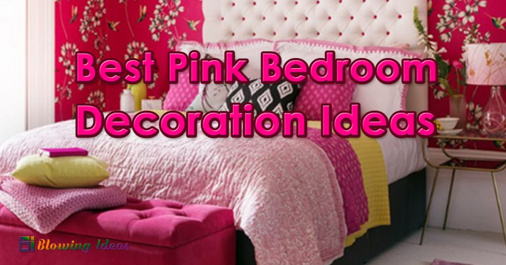 Top 5 Pink Bedroom Ideas That Can Be Beautiful And Peaceful