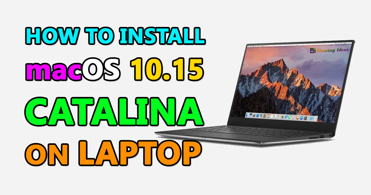 How To Install MacOS 10.15 Catalina On Laptop