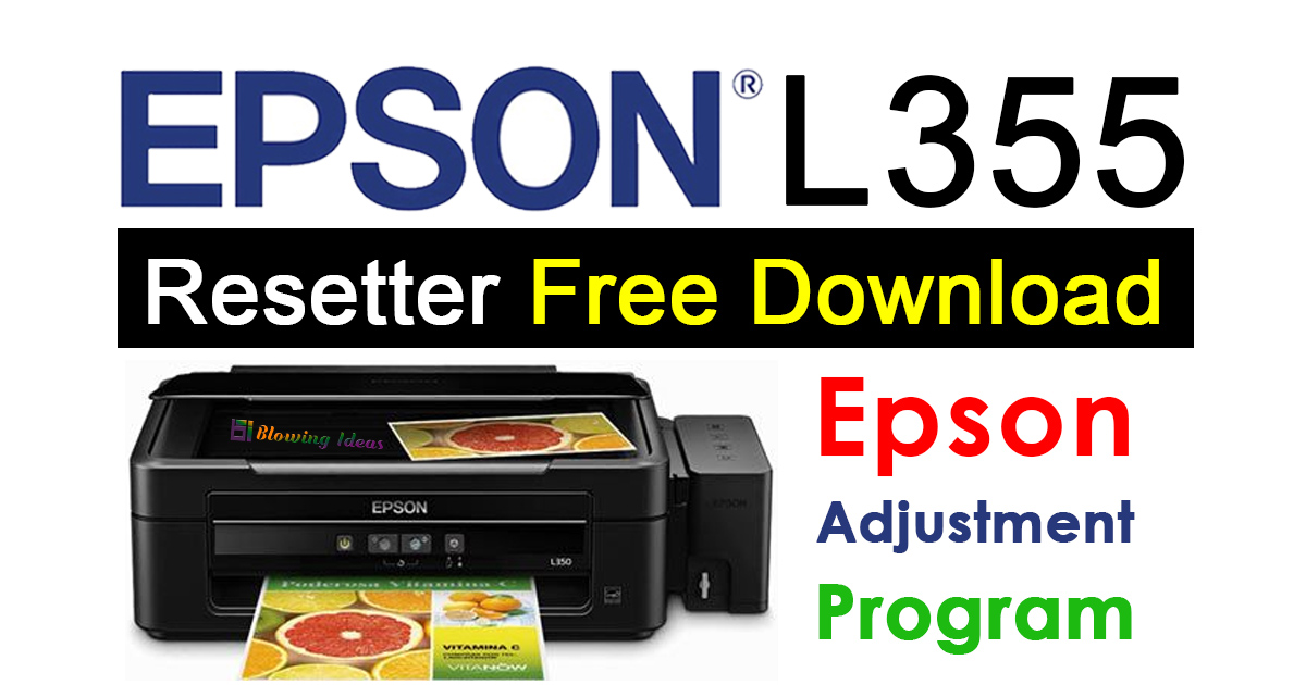 Epson L355 Resetter Adjustment Program Free Download