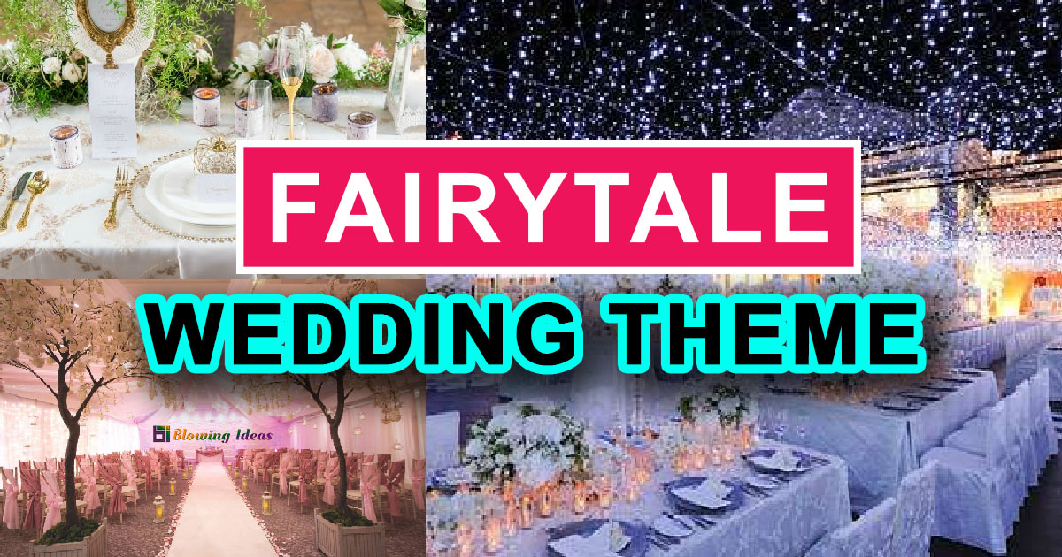 Fairytale Wedding Theme