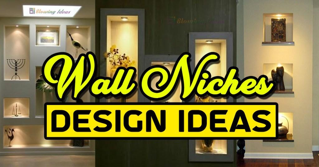 Mind-Blowing Wall Niche Design Ideas