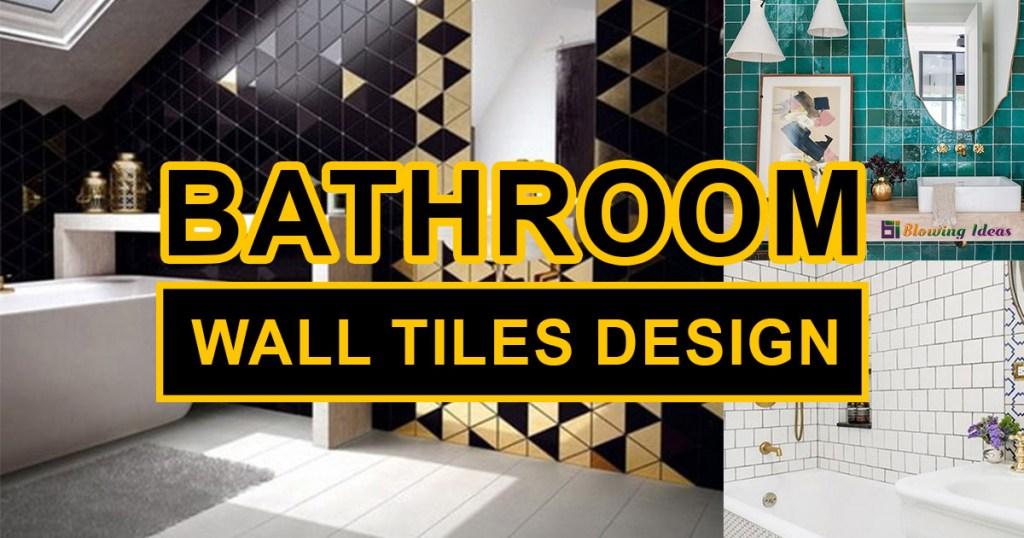 Best Bathroom Wall Tiles Design