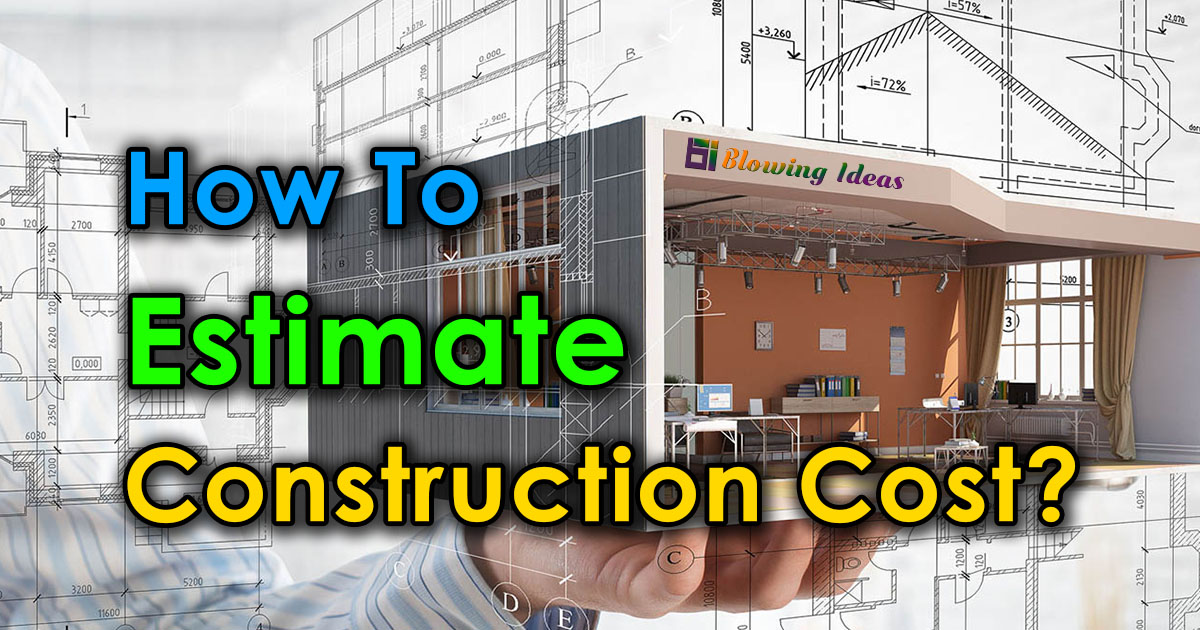 How To Estimate Construction Cost