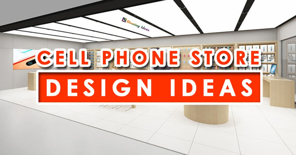 Cell Phone Store Design