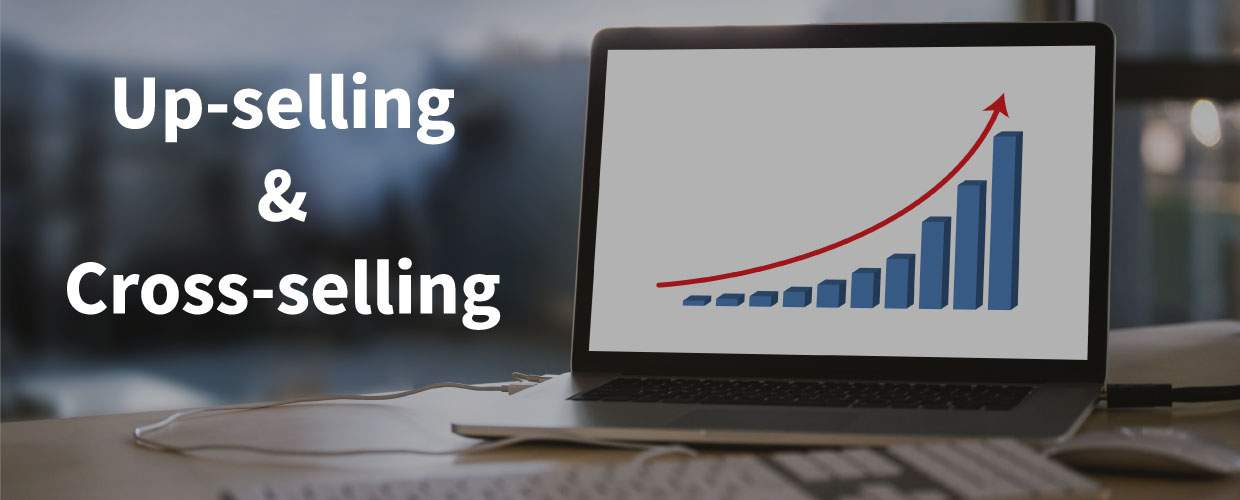 Benefits of up-selling and cross-selling