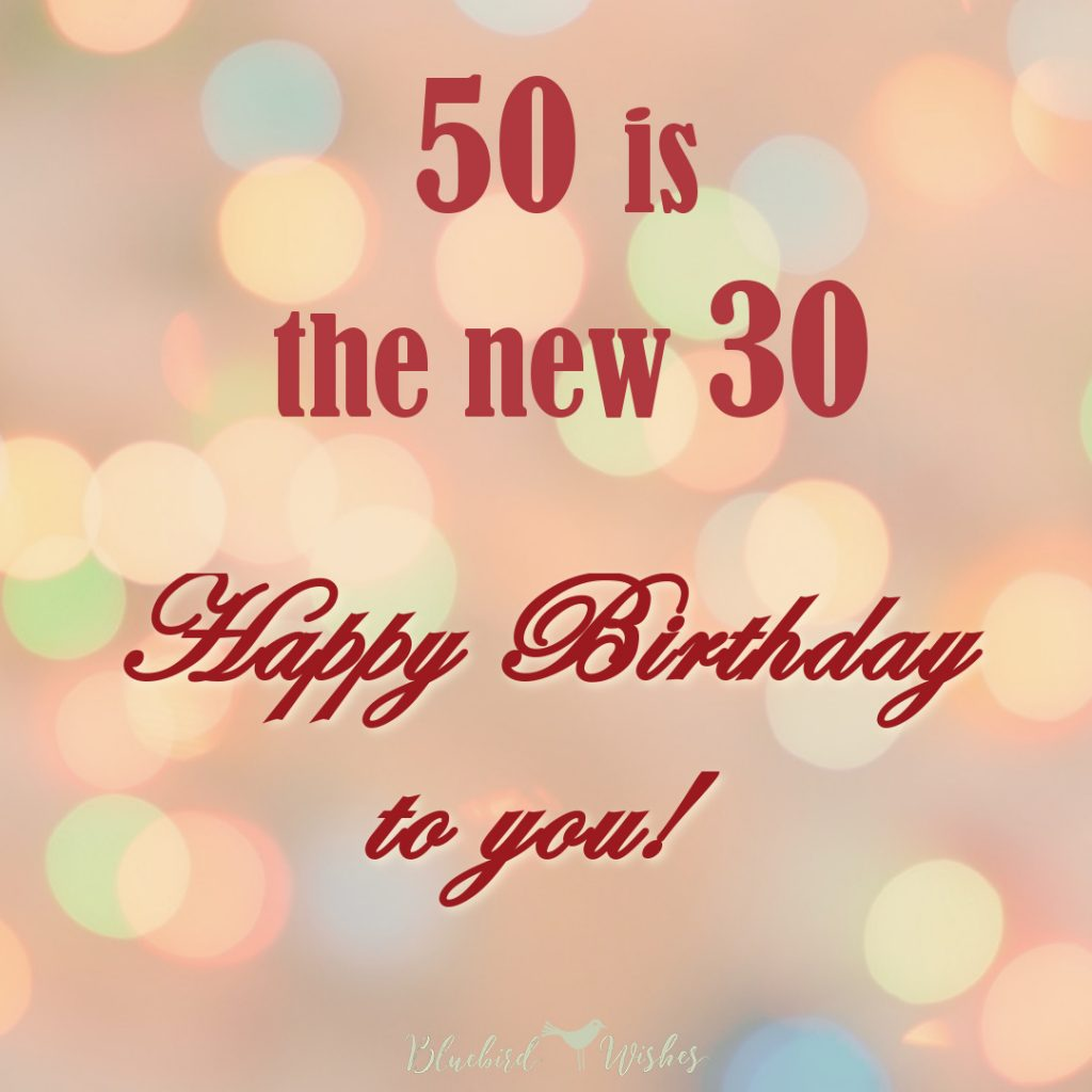 Happy 50th Birthday Wishes And Messages Bluebird Wishes