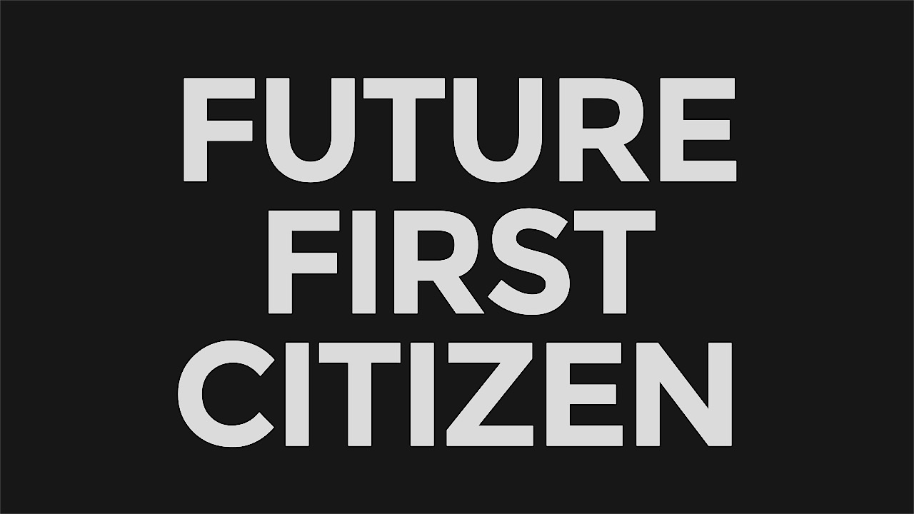 Future First Citizen Title