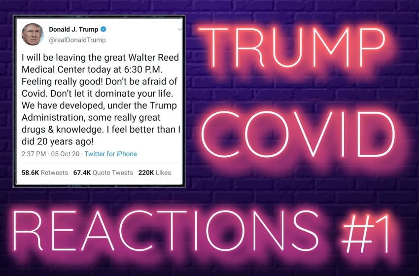 Trump COVID Reactions #1