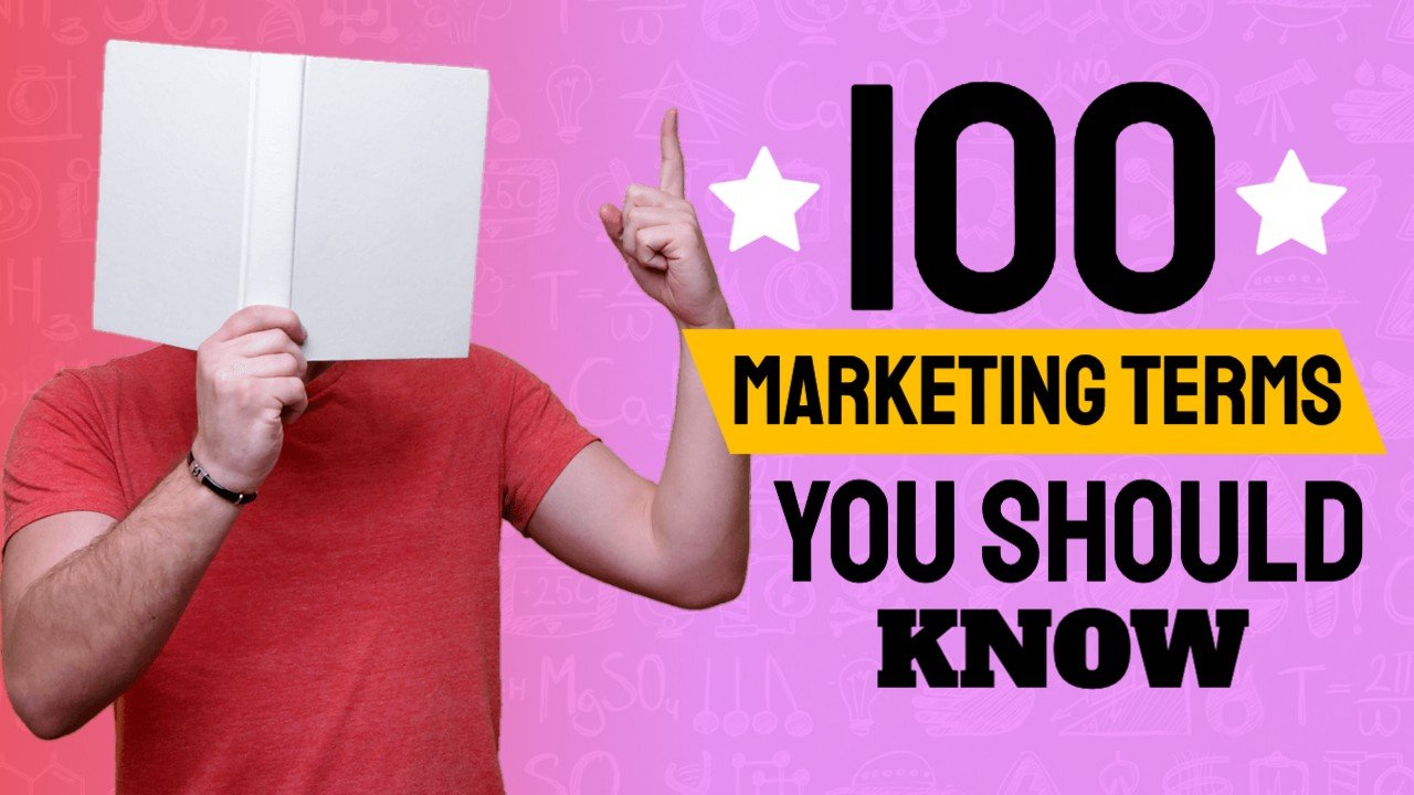 100 Marketing Terms You Should Know