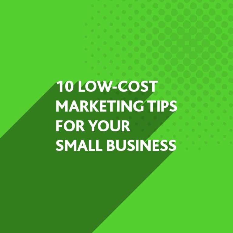 Low-Cost Marketing Tips for your Small Business