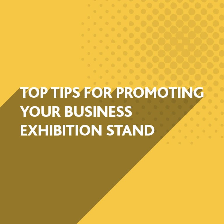 Top Tips for promoting your business exhibition stand