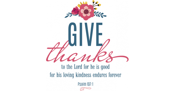 Download Give Thanks To The Lord For He Is Good For His Loving ...