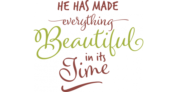 Download He Has Made Everything Beautiful In Its Time Religious ...