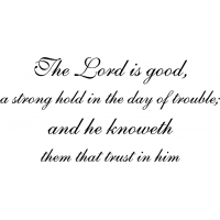 Download The LORD is good, a strong hold in the day of trouble and ...