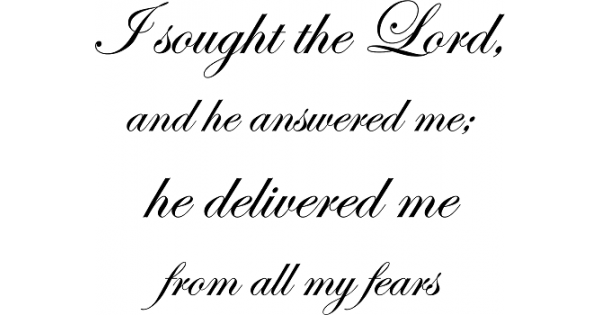Download I sought the Lord, and he answered me; he delivered me ...