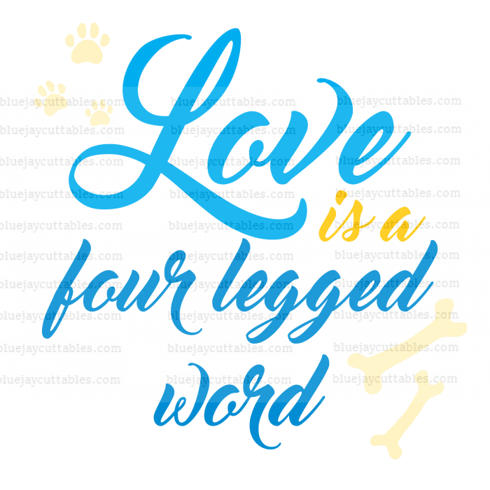 Download Love Is a Four Legged Word Dog Cuttable SVG and Printable ...