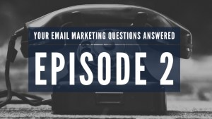 Your email questions answered - episode 2