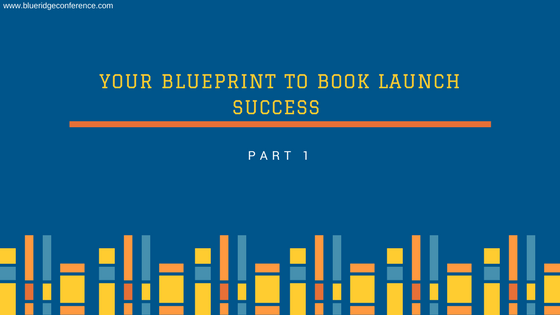 Your blueprint to book launch success blue ridge mountains your blueprint to book launch success malvernweather Choice Image