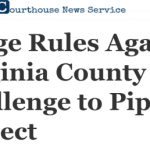 Nelson : Courthouse News Service : Federal Judge Rules Against VA County In Challenge to Pipeline Project