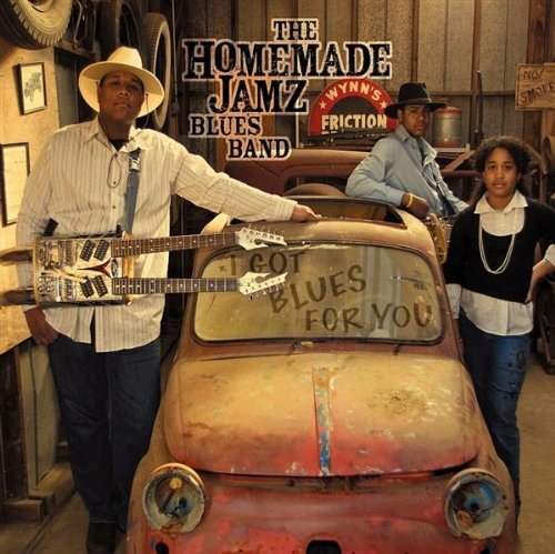 The-Homemade-Jamz-Blues-Band_I-Got-Blues-For-You