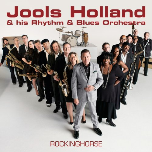 Jools Holland and his Rhythm & Blues Orchestra- Rockinghorse