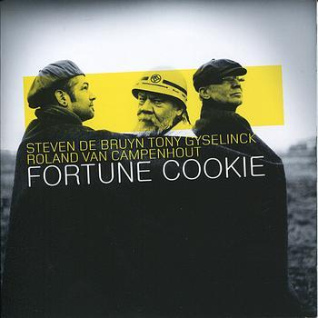 Steven DE BRUYN-Tony GYSELINCK-Roland VAN CAMPENHOUT, Fortune Cookie
