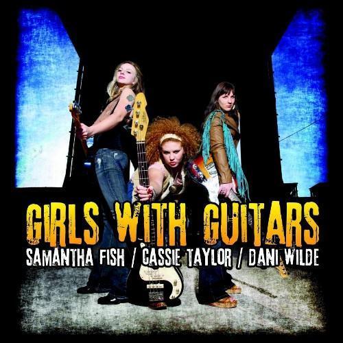 Dani Wilde, Cassie Taylor en Samantha Fish - Girls With Guitars