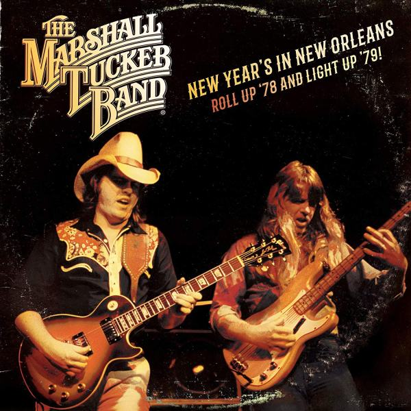 The Marshall Tucker Band - New Year's In New Orleans- Roll Up '78 And Light Up '79!