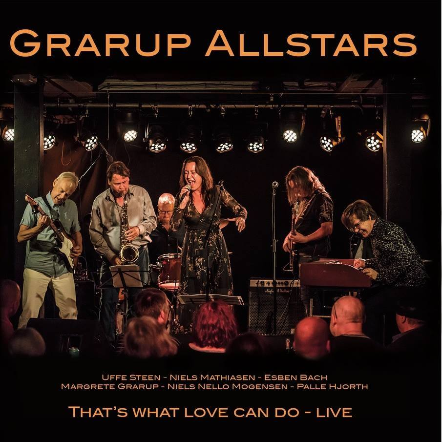 Anmeldelse: Grarup Allstars: That's what love can do – live (Life Is Good Music HSR 1701)