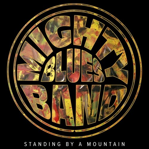 Anmeldelse: Mighty Blues Band: Standing by a mountain (Boulder's Kiss 7071245402501)
