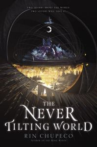 Book Review | The Never Tilting World by Rin Chupeco