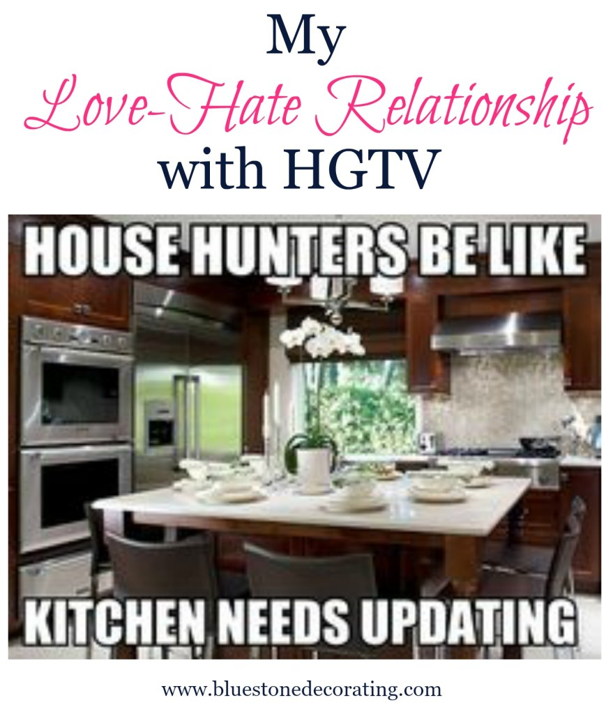 My Love-Hate Relationship with HGTV by Crystal Ortiz, Bluestone Decorating