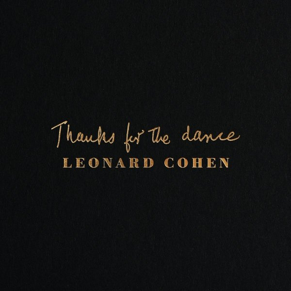 +Leonard Cohen – Thanks For The Dance