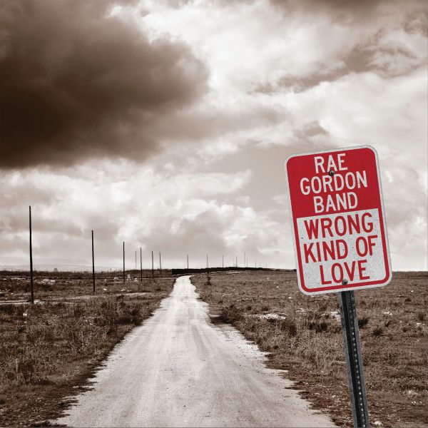 ++++Rae Gordon Band - Wrong Kind Of Love