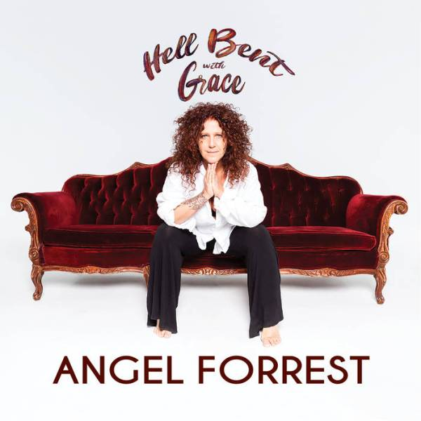+Angel Forrest - Hell Bent With Grace (2019)