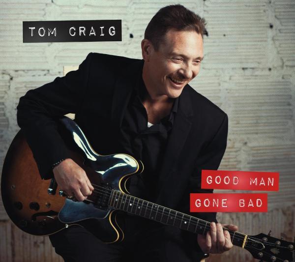 Tom Craig - Good Man Gone Bad