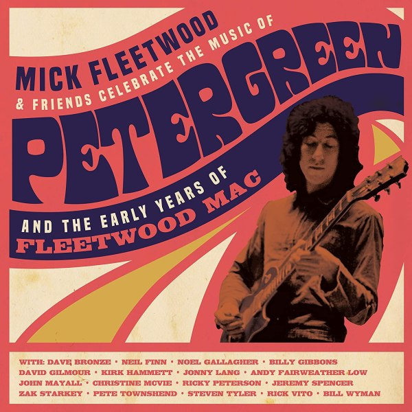 Mick Fleetwood & Friends - Celebrate The Music Of Peter Green And The Early Years