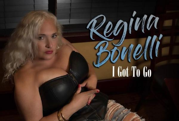 Regina Bonelli - I Got to Go