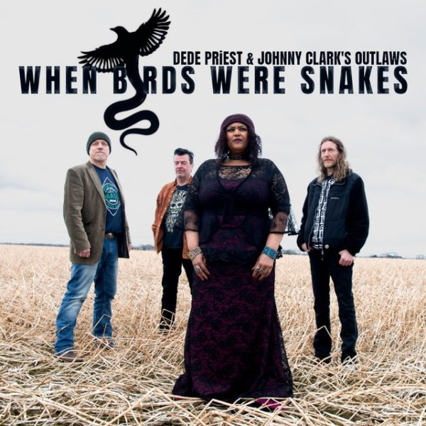Dede Priest & Johnny Clark's Outlaws - When Birds Were Snakes